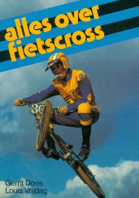 12 All about BMX by Gerrit Does and Louis Vrijdag issued in 1982